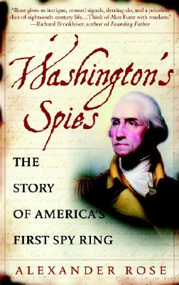 Washington's Spies By Rose, Alexander