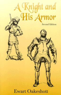 A Knight and His Armor By Oakeshott, R. Ewart/ Oakeshott, Ewart (ILT)