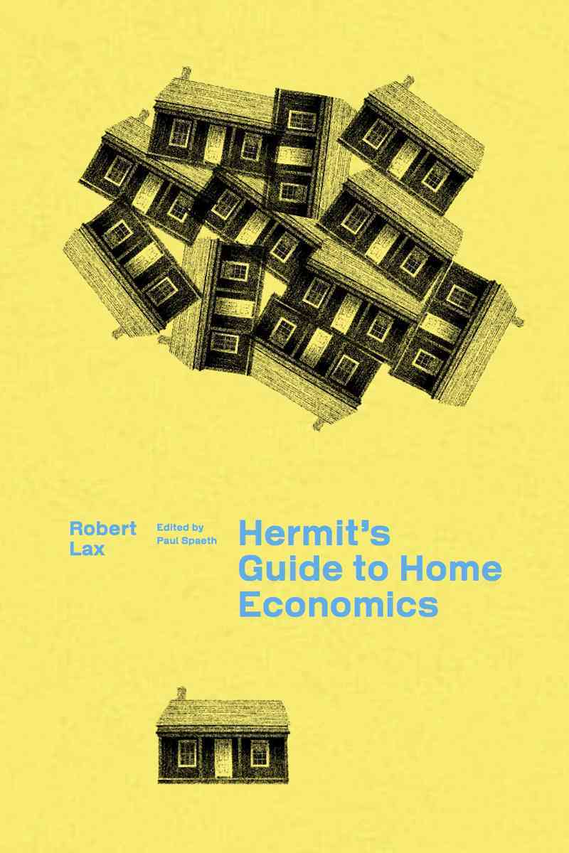 A Hermit's Guide to Home Economics By Lax, Robert/ Spaeth, Paul (EDT)