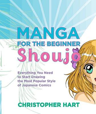 Manga for the Beginner Shoujo By Hart, Christopher